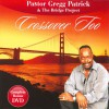 Product Image: Pastor Gregg Patrick & The Bridge Project - Crossover Too