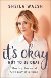 Product Image: Sheila Walsh - It's Okay Not To Be Okay