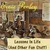 Product Image: Ernie Penley - Lessons In Life (And Other Fun Stuff)
