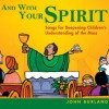 Product Image: John Burland - And With Your Spirit: Songs For Deepening Children's Understanding Of The Mass
