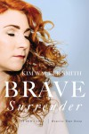 Product Image: Kim Walker-Smith - Brave Surrender: Let God's Love Rewrite Your Story
