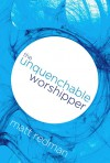 Product Image: Matt Redman - The Unquenchable Worshipper