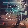 Product Image: Andy Mayo - Rest For Your Soul
