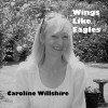 Product Image: Caroline Willshire - Wings Like Eagles