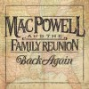 Product Image: Mac Powell And The Family Reunion - Back Again