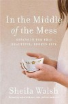 Product Image: Sheila Walsh - In The Middle Of The Mess: Strength For This Beautiful, Broken Life