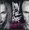 Product Image: Icon For Hire - You Can't Kill Us