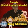 Product Image: King Stevian - Omerta Child Support Murda