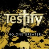 Product Image: Testify - No One Greater