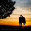 Product Image: Brandon Oaks - Lay Your Head On My Shoulder