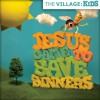 Product Image: The Village Church - Kids: Jesus Came To Save Sinners