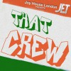 Product Image: Joy House London Presents JET - That Crew