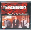 The Futch Brothers - Takin' It To The Streets