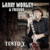 Product Image: Larry Worley & Friends - Testify