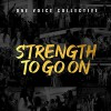 Product Image: One Voice Collective - Strength To Go On