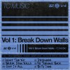 Product Image: TC Music - Vol 1: Break Down Walls