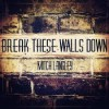Product Image: Mitch Langley - Break These Walls Down