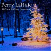 Product Image: Perry LaHaie - O Come, O Come Emmanuel (How Long)