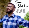 Sam Slatcher - Let Us Be Together
