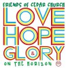 Product Image: Friends Of Cedar Church - Love Hope & Glory: On The Horizon