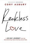 Product Image: Cory Asbury - Reckless Love: A 40-Day Journey Into The Overwhelming, Never-Ending Love Of God
