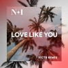 Product Image: N+I - Love Like You (Victr Remix)
