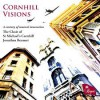 Product Image: The Choir of St Michael's Cornhill, Jonathan Rennart - Cornhill Visions
