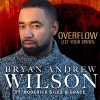 Product Image: Bryan Andrew Wilson - Overflow (Let Your Spirit) (ftg Roderick Giles & Grace)