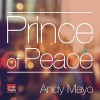 Product Image: Andy Mayo - Prince Of Peace