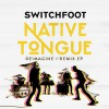 Switchfoot - Native Tongue Reimagine / Remix