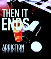 Product Image: Then It Ends - Addiction