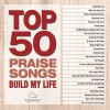 Product Image: Maranatha Music - Top 50 Praise Build My Life