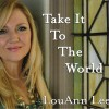 Product Image: Louann Lee - Take It To The World