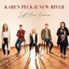 Product Image: Karen Peck And New River - Lift His Name