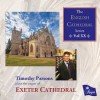 Product Image: Timothy Parsons - The English Cathedral Series Vol XX: Timothy Parsons plays the organ of Exeter Cathedral