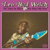 Product Image: Leo Bud Welch - The Angels In Heaven Done Signed My Name