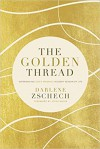 Product Image: Darlene Zschech - The Golden Thread: Experiencing God's Presence In Every Season
