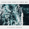 Product Image: Nicole Unser - Fear You Don't Own Me