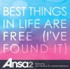Product Image: Ansa2  - Best Things In Life Are Free (I've Found It)