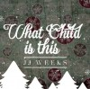 Product Image: JJ Weeks - What Child Is This