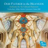 Product Image: Sir Edward Bairstow, Tewkesbury Abbey Schola Cantorum, Simon Bell - Our Father In The Heavens
