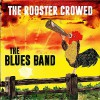 Product Image: The Blues Band - The Rooster Crowed