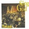 Taize - Sing To God