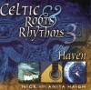 Product Image: Nick & Anita Haigh - Celtic Roots & Rhythms 3: Haven