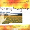Product Image: Truth In Praise - I Can Only Imagine: Truth In Praise Vol 1