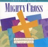 Product Image: Don Moen, Tom Hartley - Mighty Cross: A Celebration Of The Tree Of Life