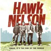 Product Image: Hawk Nelson - Smile, It's The End Of The World