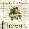 Phoenix - Dying To Find Myself