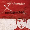 Product Image: Eric Champion - Unexpected EP