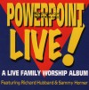 Product Image: Powerpoint, Richard Hubbard, Sammy Horner - Powerpoint Live!: A Live Family Worship Album